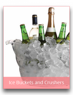 Ice Buckets and Crushers