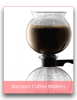 Vacuum Coffee Makers