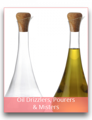 Oil Drizzlers, Pourers & Misters