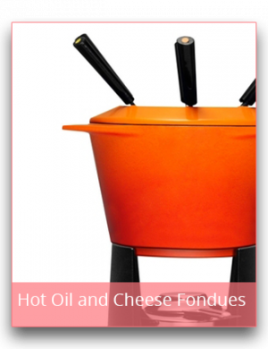 Hot Oil and Cheese Fondues